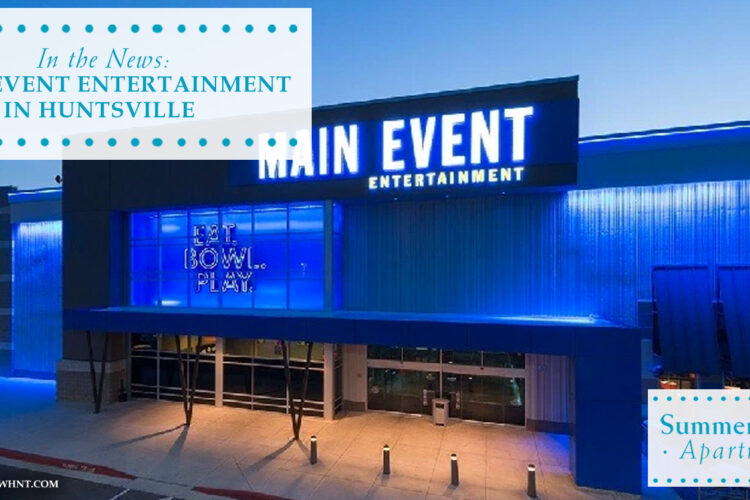In the News: Main Event Entertainment in Huntsville